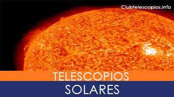 Mejor Telescopio Solar Comparativa【 Guía 2020 】